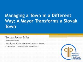 Managing a Town in a Different Way: A Mayor Transforms a Slovak Town