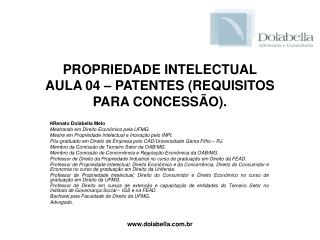 PROPRIEDADE INTELECTUAL AULA 04 � PATENTES (REQUISITOS PARA CONCESS�O).