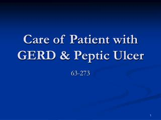 Care of Patient with GERD  Peptic Ulcer