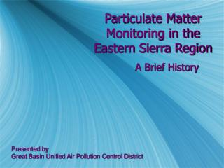 Particulate Matter Monitoring in the Eastern Sierra Region