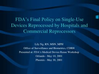 FDA's Final Policy on Single-Use Devices Reprocessed by Hospitals and Commercial Reprocessors