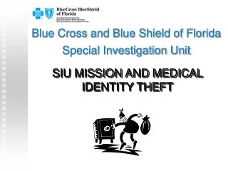 SIU MISSION AND MEDICAL IDENTITY THEFT