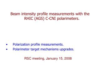 Beam intensity profile measurements with the RHIC (AGS) C-CNI polarimeters.