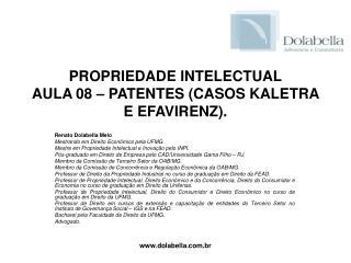 PROPRIEDADE INTELECTUAL AULA 08 – PATENTES (CASOS KALETRA E EFAVIRENZ).