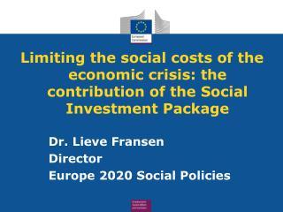 Dr. Lieve Fransen Director  Europe 2020 Social Policies