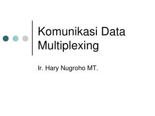 Komunikasi Data Multiplexing
