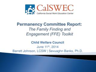 Permanency Committee Report:  The Family Finding and  Engagement (FFE) Toolkit