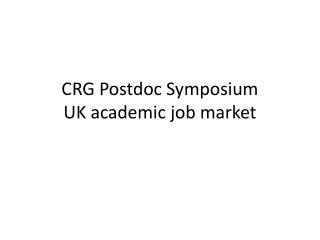 CRG Postdoc Symposium UK academic job market
