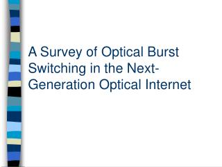 A Survey of Optical Burst Switching in the Next-Generation Optical Internet