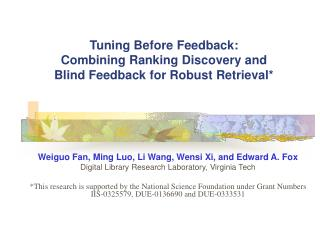 Tuning Before Feedback: Combining Ranking Discovery and Blind Feedback for Robust Retrieval*