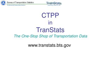 CTPP in TranStats The One-Stop Shop of Transportation Data