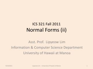 ICS 321  Fall 2011 Normal Forms (ii)