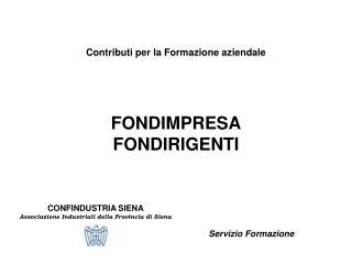 Contributi per la Formazione aziendale FONDIMPRESA FONDIRIGENTI Servizio Formazione