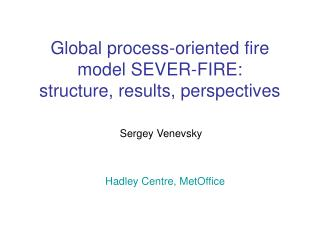 Global process-oriented fire model SEVER-FIRE: structure, results, perspectives