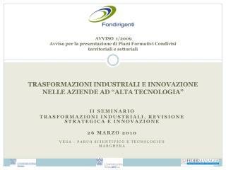 II Seminario Trasformazioni industriali, revisione strategica e innovazione 26 marzo 2010