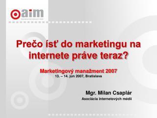 Prečo ísť do marketingu na internete práve teraz?