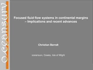 Focused fluid flow systems in continental margins    Implications and recent advances