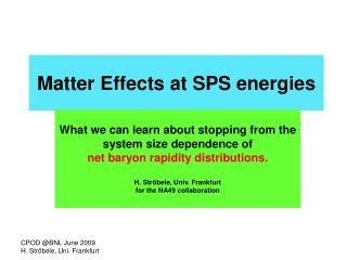 Matter Effects at SPS energies