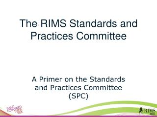 The RIMS Standards and Practices Committee