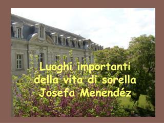 Luoghi importanti  della vita di sorella Josefa Menendéz