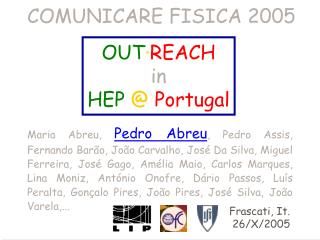 OUT · REACH in HEP @ Portugal