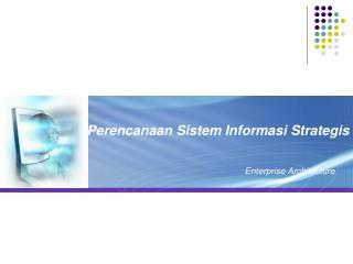Perencanaan Sistem Informasi Strategis