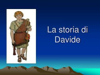 La storia di  Davide