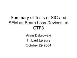 Summary of Tests of SIC and SEM as Beam Loss Devices  at CTF3