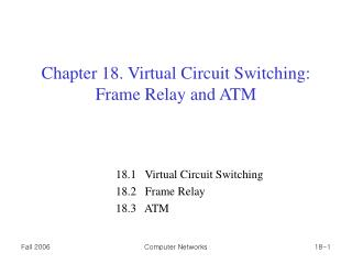 Chapter 18. Virtual Circuit Switching: Frame Relay and ATM