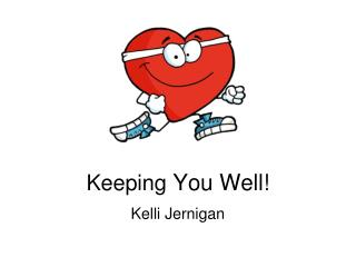 Keeping  You Well!