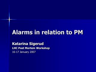 Alarms in relation to PM