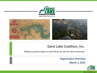 Geist Lake Coalition, Inc. Making a positive impact on Geist Reservoir and the Geist community