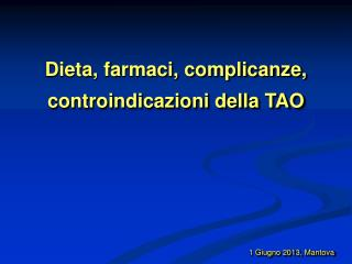 Dieta, farmaci, complicanze, controindicazioni della TAO