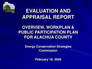 EVALUATION AND APPRAISAL REPORT OVERVIEW, WORKPLAN & PUBLIC PARTICIPATION PLAN  FOR ALACHUA COUNTY