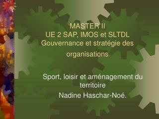 MASTER II  UE 2 SAP, IMOS et SLTDL    Gouvernance et strat gie des organisations