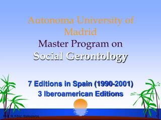 Autonoma University of Madrid Master Program on Social Gerontology