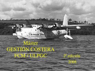 Máster  GESTIÓN COSTERA FCM / ULPGC