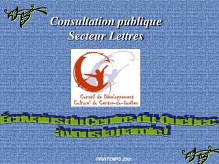 Consultation publique  Secteur Lettres