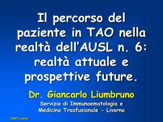 Il percorso del paziente in TAO nella realtà dell'AUSL n. 6: realtà attuale e prospettive future.