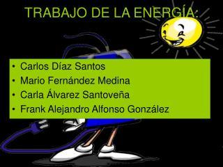 TRABAJO DE LA ENERGÍA: