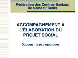 Fédération des Centres Sociaux  de Seine St Denis