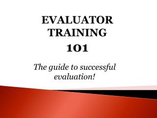 EVALUATOR TRAINING  101
