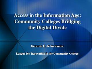 Gerardo E. de los Santos  League for Innovation in the Community College