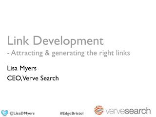 Link Development - Attracting & generating the right links