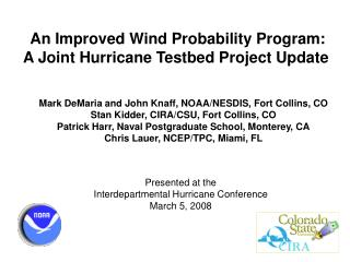 An Improved Wind Probability Program: A Joint Hurricane Testbed Project Update