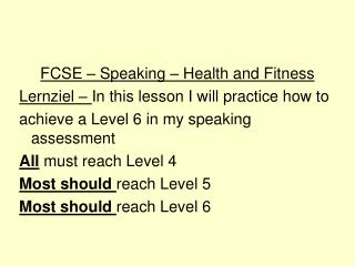 FCSE – Speaking – Health and Fitness Lernziel –  In this lesson I will practice how to