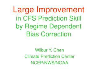 Large Improvement in CFS Prediction Skill  by Regime Dependent  Bias Correction