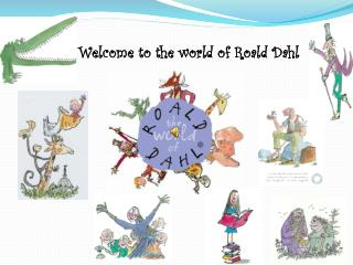 Welcome to the world of Roald Dahl