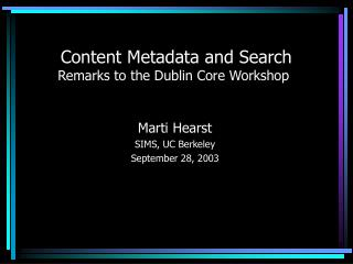 Content Metadata and Search Remarks to the Dublin Core Workshop