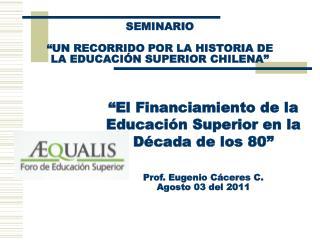 """SEMINARIO  """"UN RECORRIDO POR LA HISTORIA DE  LA EDUCACIÓN SUPERIOR CHILENA"""""""